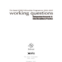 Working Questions: Independent Research and Interdisciplinary Practice - The Sarai CSDS Fellowship Programme - 2002-2007